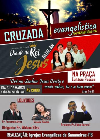 Cruzada evangelística em Bananeiras terá Diante do Rei Jesus, do RN
